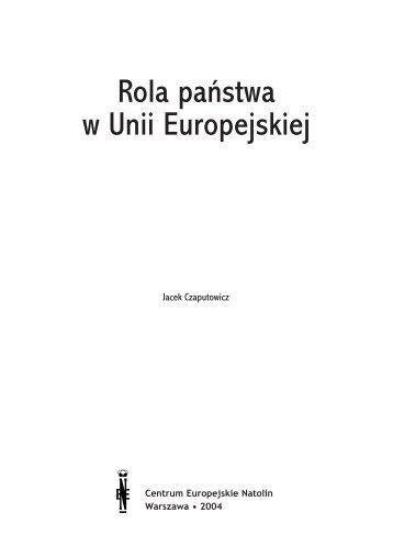 Rola paƒstwa w Unii Europejskiej - Centrum Europejskie Natolin