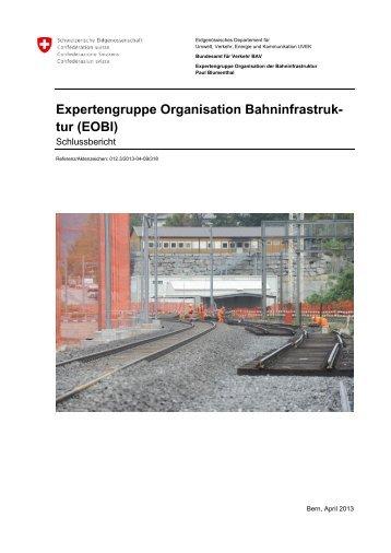 Schlussbericht der Expertengruppe Organisation Bahninfrastruktur