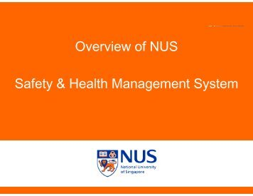 Overview Safety & Health Ma w of NUS of NUS anagement System