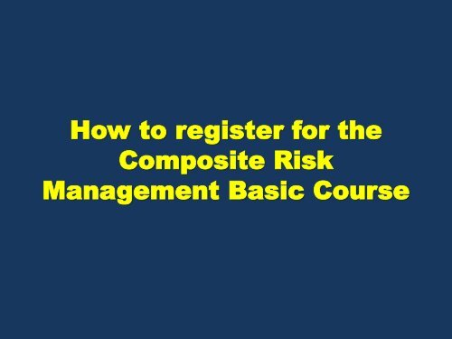 How To Register For The Composite Risk Management Basic Course