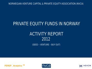 PRIVATE EQUITY FUNDS IN NORWAY ACTIVITY REPORT 2012