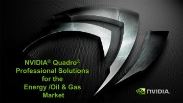 NVIDIA® Quadro® Professional Solutions for the Energy /Oil & Gas ...