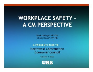 WORKPLACE SAFETY – A CM PERSPECTIVE - NWCCC