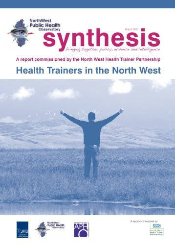 Health trainers in the North West: a report commissioned by the ...