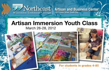 Artisan Immersion Youth Class - Northeast Wisconsin Technical ...