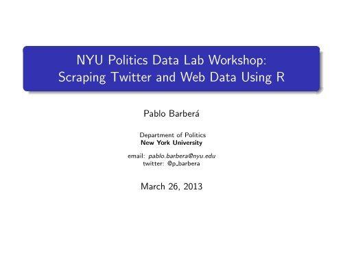 NYU Politics Data Lab Workshop: Scraping Twitter and Web