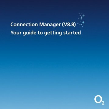 Connection Manager (V8.8) Your guide to getting started - O2