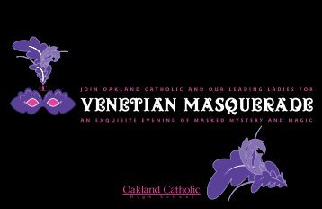VENETIAN MASQUERADE - Oakland Catholic High School
