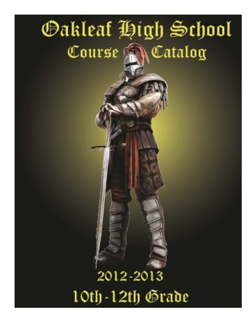 2012-2013 Oakleaf High School Course Catalog 10-12th Grade