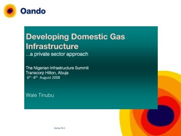 Developing Domestic Gas Infrastructure - Oando PLC