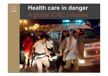 Health care in danger A global ICRC initiative - OAS