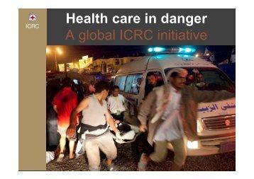 Health care in danger A global ICRC initiative - OAS