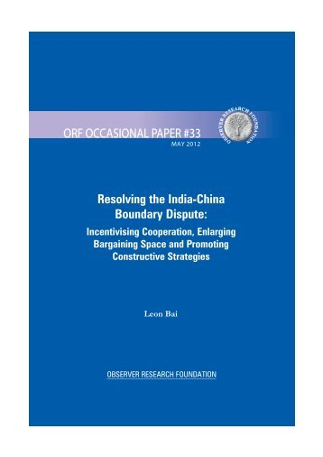 Resolving the India-China Boundary Dispute - Observer Research ...