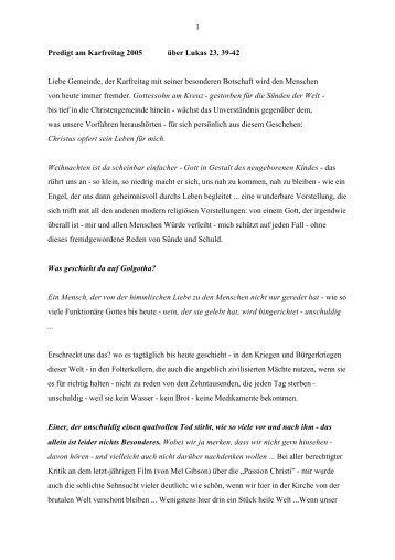 1 Predigt am Karfreitag 2005 über Lukas 23, 39-42 Liebe ... - Neues