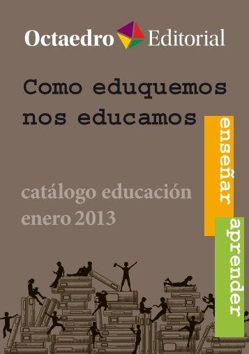Catálogo educación- enero 2013 - Editorial Octaedro