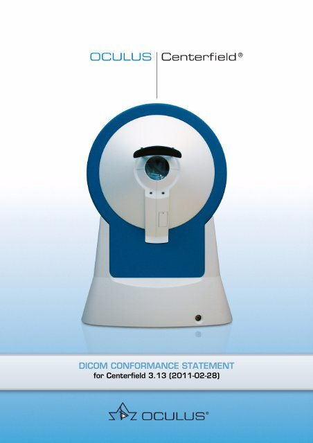 DICOM Conformance Statement for Centerfield® 2, (1MB) - OCULUS