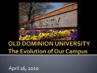 The Evolution of Our Campus –April 16, 2010 - Old Dominion University