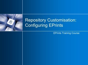 Repository Customisation: Configuring EPrints