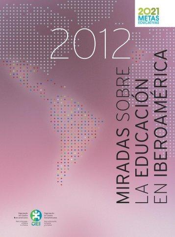 Miradas sobre la educación en Iberoamérica 2012 - OEI