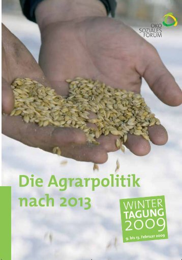 Die Agrarpolitik nach 2013 - Ökosoziales Forum