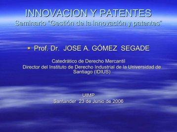 INNOVACION Y PATENTES Santander, UIMP Junio 2006 - Oficina ...