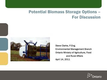 Potential Biomass Storage Options - Ontario Federation of Agriculture
