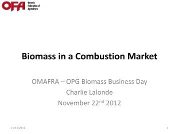 Biomass in a Combustion Market - Ontario Federation of Agriculture