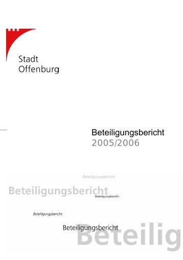 Beteiligungsbericht 2005/2006 - Stadt Offenburg