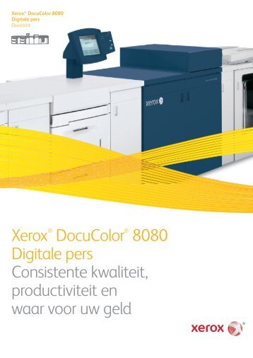 Xerox® DocuColor® 8080 Digitale pers Consistente kwaliteit ...