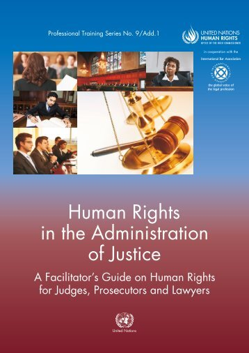 Human Rights in the Administration of Justice – A Facilitator's Guide ...
