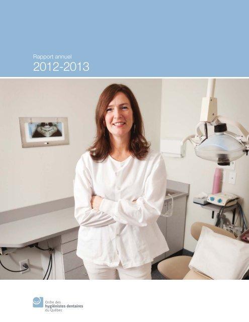 Rapport annuel 2012-2013 - Ordre des hygiénistes dentaires du ...