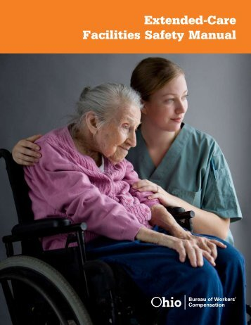 Extended-Care Facilities Safety Manual - Ohio Bureau of Workers ...