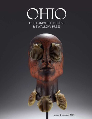 Ohio University Press & Swallow Press - Spring & Summer 2009 ...
