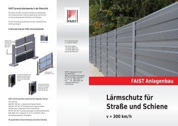 Lärmschutz für Straße und Schiene v = 300 km/h FAIST Anlagenbau