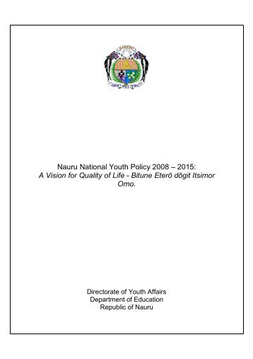 Nauru National Youth Policy 2008 – 2015: A Vision for Quality of Life ...