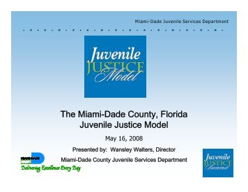 The Miami-Dade County, Florida Juvenile Justice Model