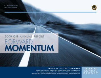 2009 OJP Annual Report: Forward Momentum - Office of Justice ...