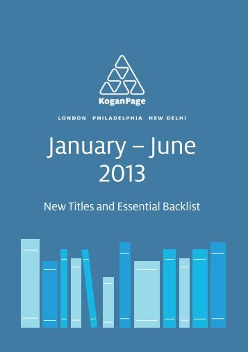 New Title Highlights January-June 2013 - Kogan Page
