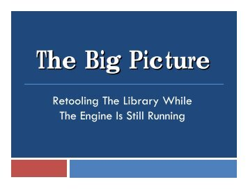 The Big Picture - Office of Library and Information Services