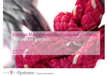 Content Management und Groupware vereint. Weblogs im Intranet ...