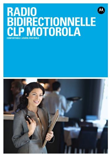 RADIO BIDIRECTIONNELLE CLP MOTOROLA - Motorola Solutions