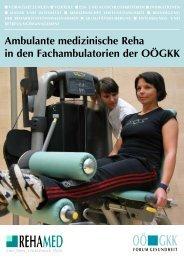 Information zur ambulanten Rehabilitation für zuweisende ... - OÖGKK