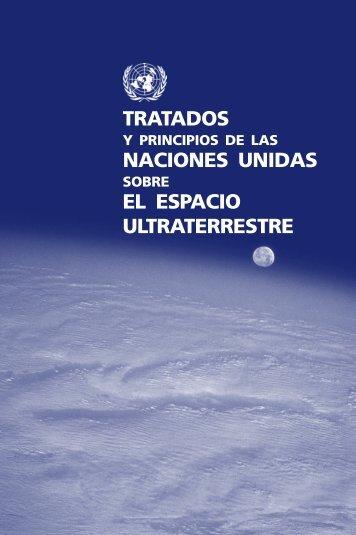 TRATADOS NACIONES UNIDAS EL ESPACIO ULTRATERRESTRE
