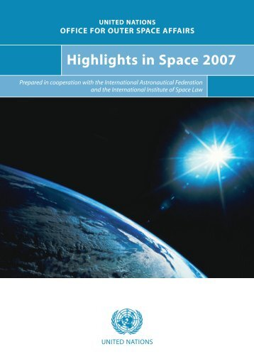 Highlights in Space 2007 - United Nations Office for Outer Space ...