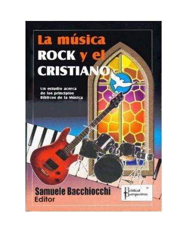 LA MUSICA ROCK y EL CRISTIANO UN ESTUDIO ... - OpenDrive