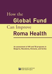 How the Global Fund Can Improve Roma Health - Open Society ...