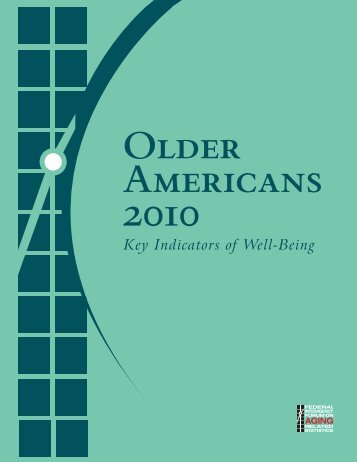 Older Americans 2010, Key Indicators of Well-Being - AgingStats.Gov