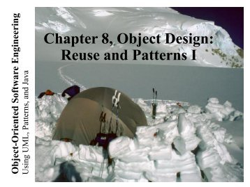 Lecture 1 for Chapter 8, Object Design: Reusing Pattern Solutions