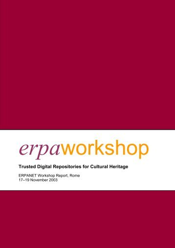 Trusted Digital Repositories for Cultural Heritage - Erpanet