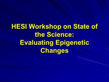 Evaluating Epigenetic Changes - ILSI Health and Environmental ...